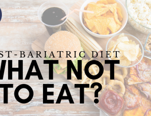 Post Bariatric Diet; What NOT To Eat?