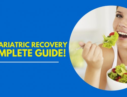 Post Bariatric Recovery; A Complete Guide!