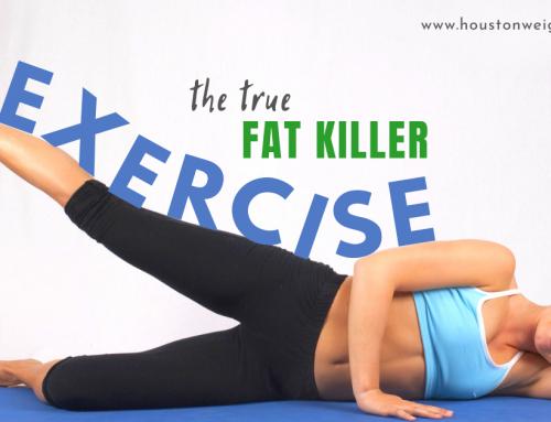 Exercise; The True Fat Killer!