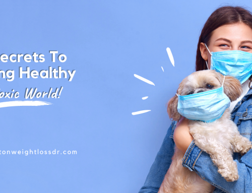 The Secrets To Staying Healthy In A Toxic World!