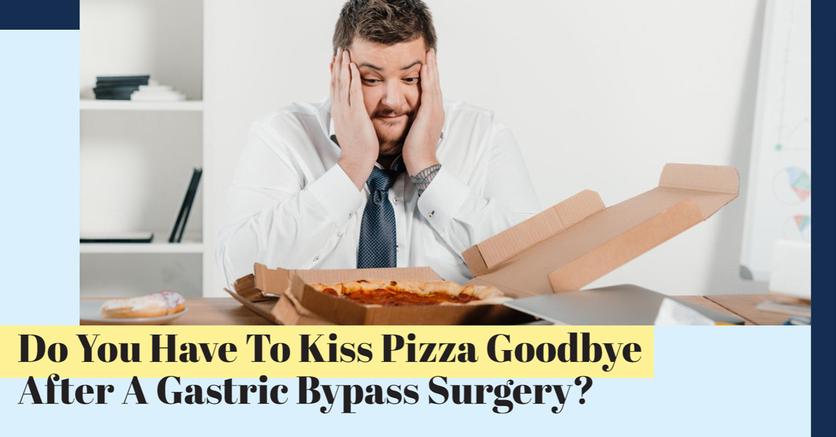 When Can I Eat Pizza After A Gastric Bypass Surgery?