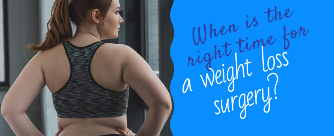 right time for weight loss surgery
